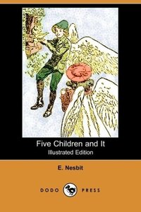 Five Children and It (Illustrated Edition) (Dodo Press)