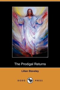 The Prodigal Returns (Dodo Press)