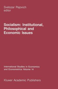 Socialism: Institutional, Philosophical and Economic Issues