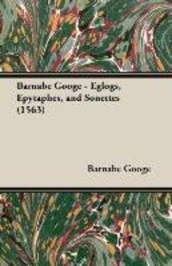 Barnabe Googe - Eglogs, Epytaphes, and Sonettes (1563)