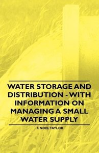 Water Storage and Distribution - With Information on Managing a