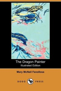 The Dragon Painter (Illustrated Edition) (Dodo Press)