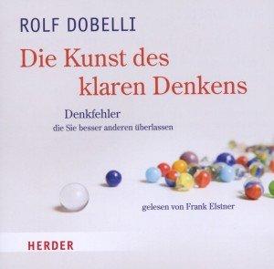 Die Kunst des klaren Denkens. CD