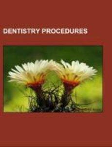 Dentistry procedures
