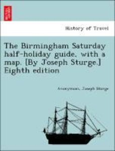 The Birmingham Saturday half-holiday guide, with a map. [By Jose