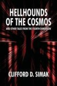 Hellhounds of the Cosmos and Other Tales from the Fourth Dimensi