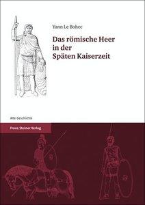 Das römische Heer in der Späten Kaiserzeit