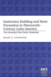 Institution Building and State Formation in Nineteenth-Century L