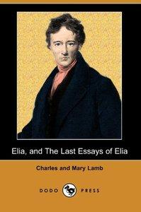 Elia, and the Last Essays of Elia (Dodo Press)