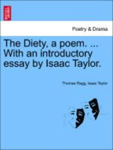 The Diety, a poem. ... With an introductory essay by Isaac Taylo