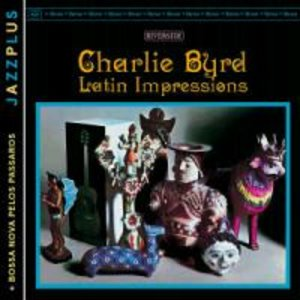 Latin Impressions (+Bossa Nova Pelos Passaros)