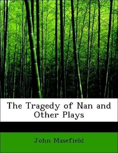 The Tragedy of Nan and Other Plays