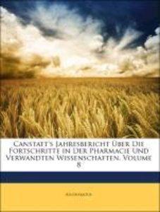 Canstatt's Jahresbericht Über Die Fortschritte in der Pharmacie