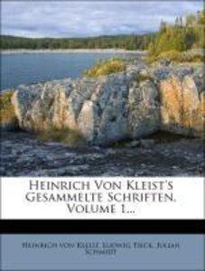 Heinrich Von Kleist's Gesammelte Schriften, Volume 1...