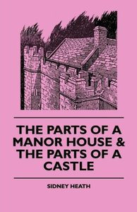 The Parts of a Manor House & the Parts of a Castle