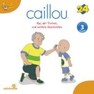 Caillou 24: Opi, der Trainer und weitere Geschichten