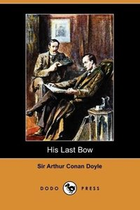 His Last Bow (Dodo Press)