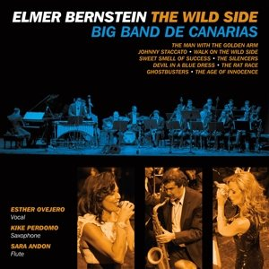 Elmer Bernstein: The Wild Side