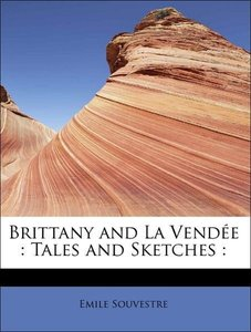 Brittany and La Vendée : Tales and Sketches :