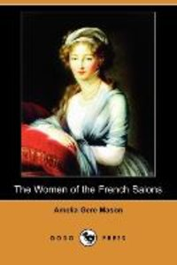 The Women of the French Salons (Dodo Press)