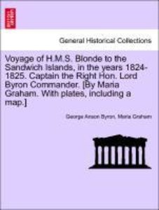 Voyage of H.M.S. Blonde to the Sandwich Islands, in the years 18