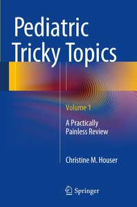 Pediatric Tricky Topics, Volume 1