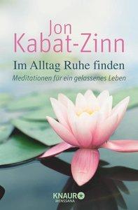 Kabat-Zinn, J: Im Alltag Ruhe finden