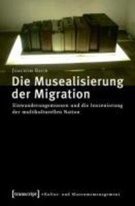 Die Musealisierung der Migration