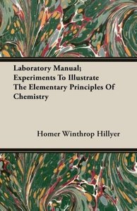 Laboratory Manual; Experiments To Illustrate The Elementary Prin