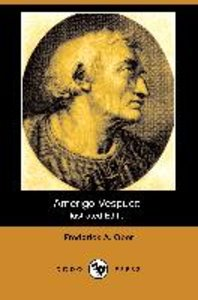 Amerigo Vespucci (Illustrated Edition) (Dodo Press)
