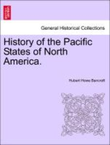 History of the Pacific States of North America. Vol. VIII.