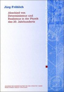 Abschied von Determinismus und Realismus in der Physik des 20. J