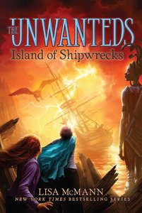 The Unwanteds 05: Island of Shipwrecks
