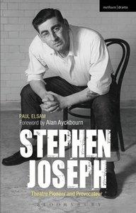 Stephen Joseph: Theatre Pioneer and Provocateur