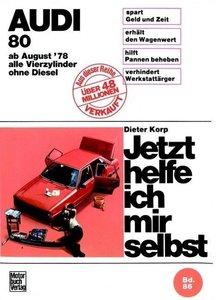 Audi 80 (August '78 bis August '86). Jetzt helfe ich mir selbst
