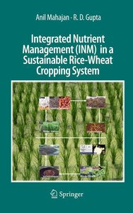 Integrated Nutrient Management (INM) in a Sustainable Rice-Wheat