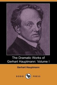 DRAMATIC WORKS OF GERHART HAUP