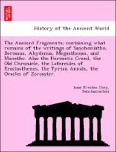 The Ancient Fragments; containing what remains of the writings o