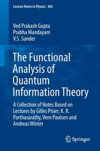 The Functional Analysis of Quantum Information Theory