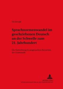Sprachnormenwandel im geschriebenen Deutsch an der Schwelle zum