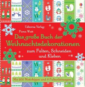 Das große Buch der Weihnachtsdekorationen zum Falten, Schneiden