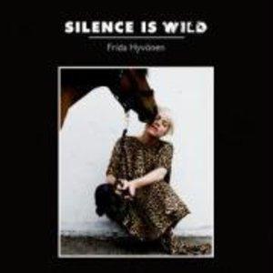 Silence Is Wild