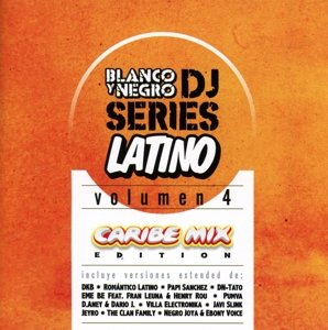 Blanco Y Negro DJ Series Latino Vol.4