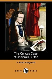 The Curious Case of Benjamin Button (Dodo Press)