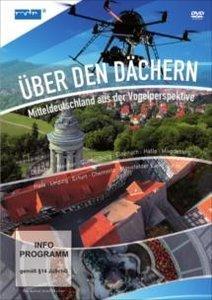 Über den Dächern - Mitteldeutschland aus der Vogelperspektive