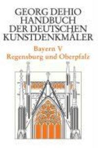 Bayern 5. Regensburg und die Oberpfalz. Handbuch der Deutschen K