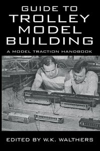 Guide to Trolley Model Building