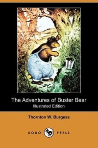 The Adventures of Buster Bear (Illustrated Edition) (Dodo Press)