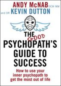 The Good Psychopath\'s Guide to Success