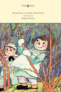 Raggedy Ann in the Deep Deep Woods - Illustrated by Johnny Gruel